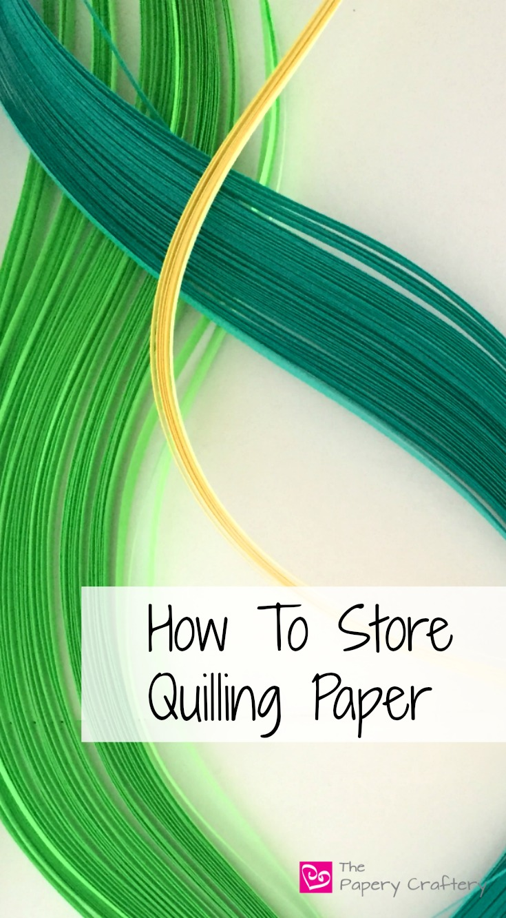 How To Store Quilling Paper