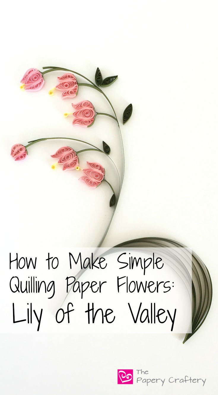 How to Make Simple Quilling Paper Flowers: Lily of the Valley